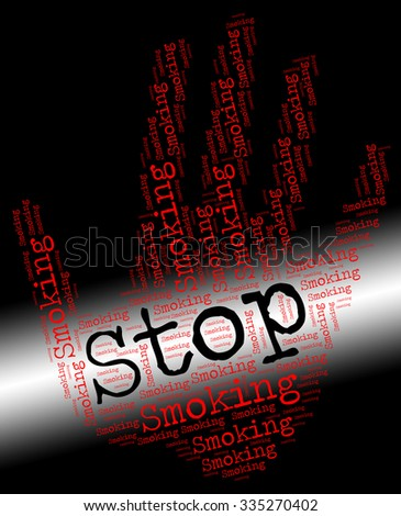 Stop Smoking Showing Warning Sign And Cigarette