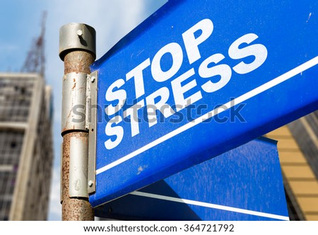 Stop Stress written on road sign - stock photo