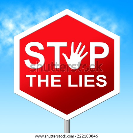 Stop The Lies Representing Warning Sign And Truth - stock photo