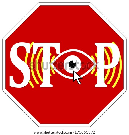 Stop watching me. Privacy at stake through surveillance - stock photo