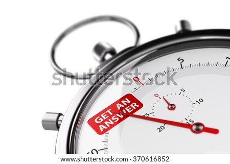 Stopwatch over white background with the text get an answer. 3D image for illustration of effective customer service. - stock photo