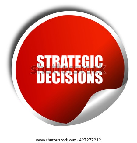 strategic decisions, 3D rendering, a red shiny sticker - stock photo