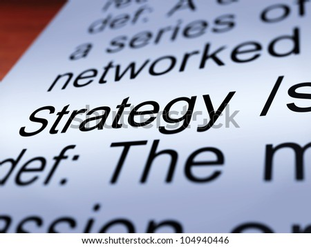 Strategy Definition Closeup Shows Planning Organization And Leadership