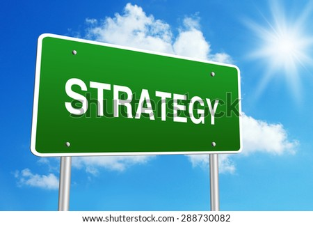 Strategy road sign with blue shiny sky background. - stock photo
