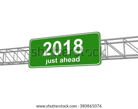 Street Sign With 2018 Just Ahead, 3d illustration - stock photo