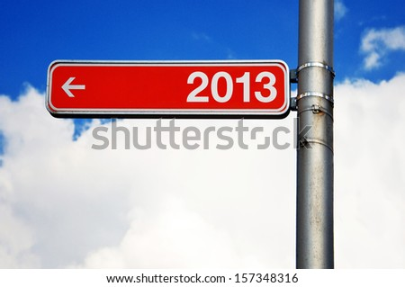 Street sign with number two thousand and thirteen (2013), last year concept. - stock photo