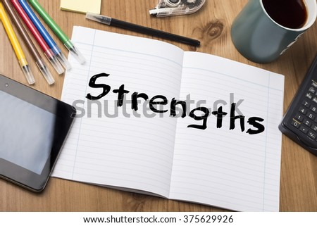 Strengths - Note Pad With Text On Wooden Table - with office  tools - stock photo