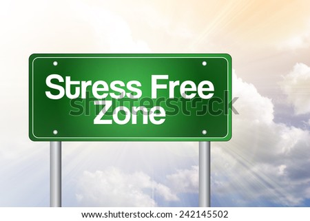 Stress Free Zone Green Road Sign, business concept - stock photo