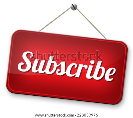 Subscribe here and become a member online free subscription and membership for newsletter or blog join today  - stock photo