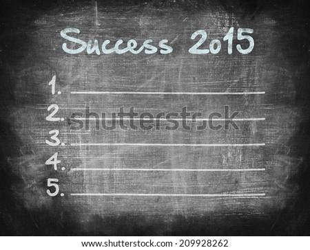 Success 2015, Concept on blackboard. - stock photo