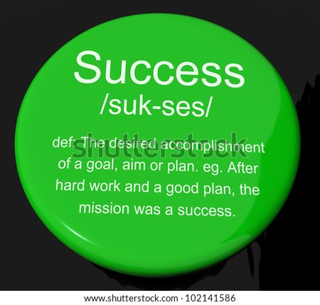 Success Definition Button Shows Achievements Or Attainment Of Wealth