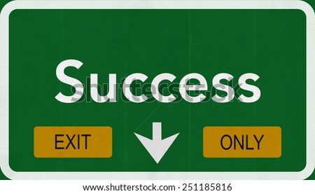 Success Highway Road Sign Exit Only Concept - stock photo
