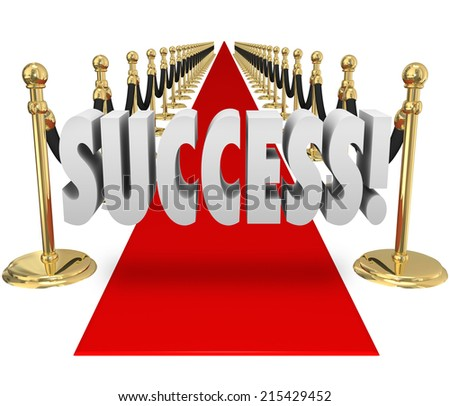 Success word in 3d letters on a red carpet within black velvet ropes to illustrate a vip grand entrance or arrival at an exclusive party or event - stock photo