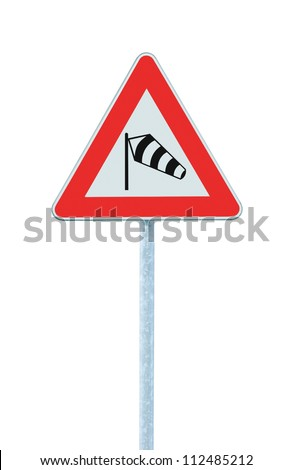 Sudden side cross winds likely ahead road sign, isolated traffic warning flying sock crosswinds sidewind signage, hazard danger windsock icon red frame triangle roadsign pole post signpost - stock photo