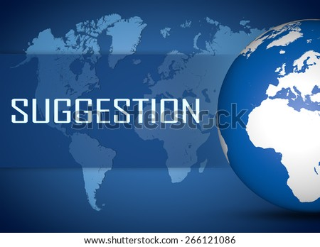 Suggestion concept with globe on blue world map background - stock photo