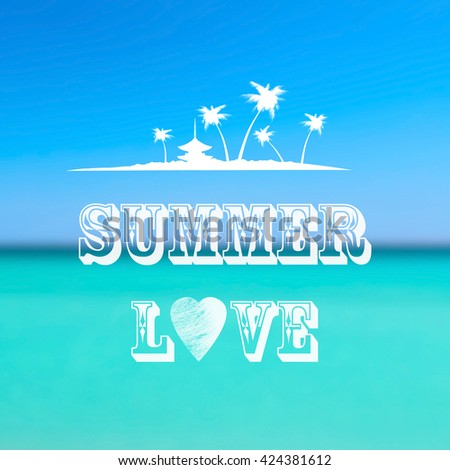 """Summer blurred background with ocean, waves, blue sky and text """"Summer Love"""" - stock photo"""