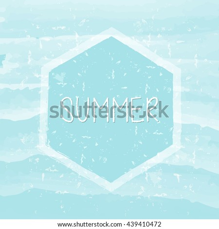 summer in hexagon over blue waves banner - text in frame over summery grunge drawn background, holiday seasonal concept label - stock photo