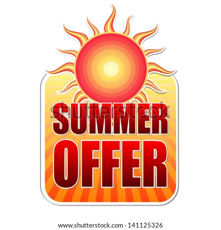 summer offer banner - text in yellow label with red sun and orange sunrays, business concept