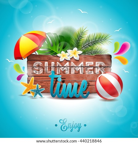 Summer Time Holiday typographic illustration on vintage wood background. Tropical plants, flower, beach ball and sunshade. JPG version. - stock photo