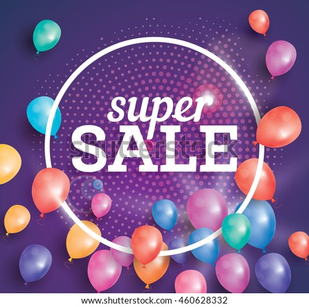 Super Sale poster on pink background with flying balloons and white circle frame. Sale banner with halftone pattern.