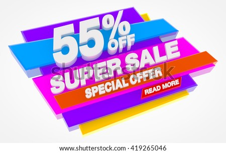 SUPER SALE SPECIAL OFFER 55 % OFF READ MORE word on white background illustration 3D rendering