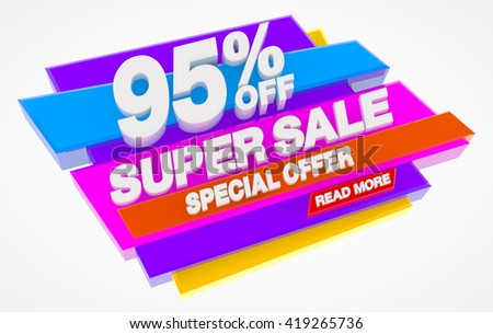 SUPER SALE SPECIAL OFFER 95 % OFF READ MORE word on white background illustration 3D rendering