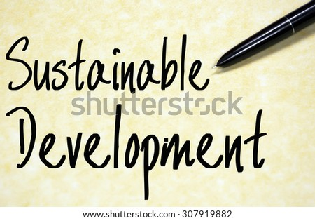 sustainable development text write on paper  - stock photo
