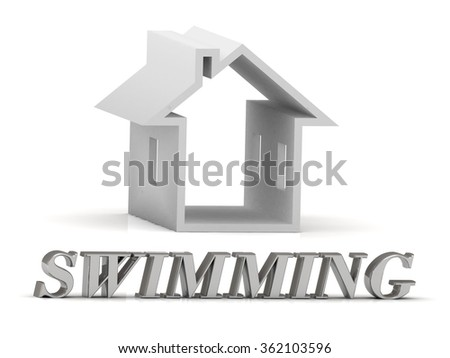 SWIMMING- inscription of silver letters and white house on white background - stock photo