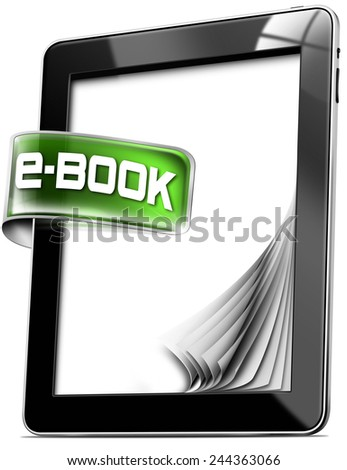 Tablet Computers - E-Book. Black tablet computer with green label with text e-book, curled and blank pages. Isolated on white background - stock photo