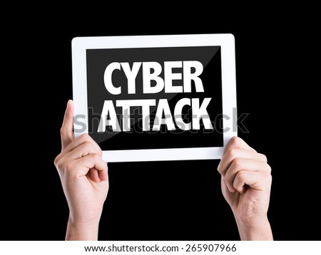 Tablet pc with text Cyber Attack isolated on black background - stock photo