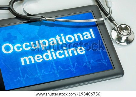 Tablet with the text Occupational medicine on the display - stock photo