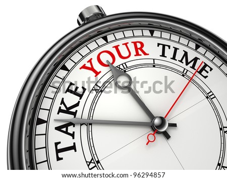 take your time concept clock isolated on white background with clipping path