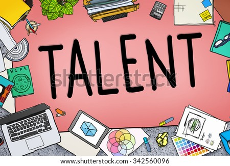 Talent Gifted Skills Abilities Capability Expertise Concept - stock photo