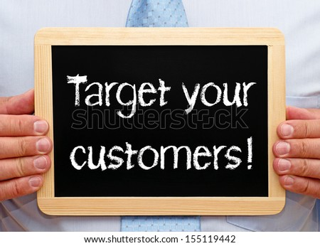 Target your customers ! - stock photo