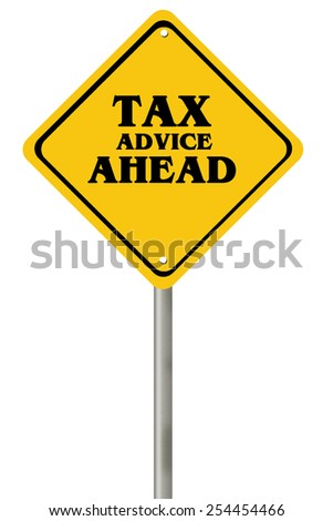 Tax advice concept with sign post isolated on white - stock photo