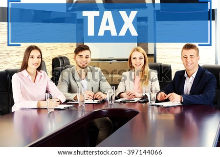 Tax concept. Business people working in conference room