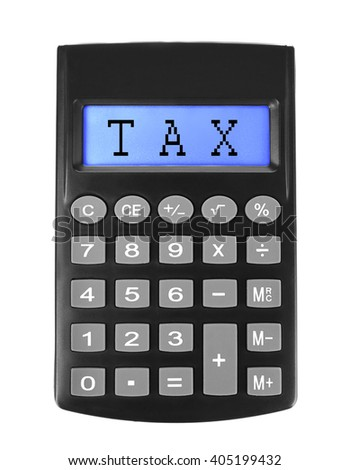 Tax Concept. Digital calculator isolated on white