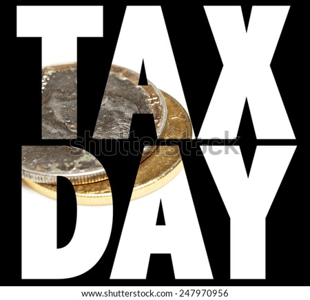 Tax Day, Money  - stock photo