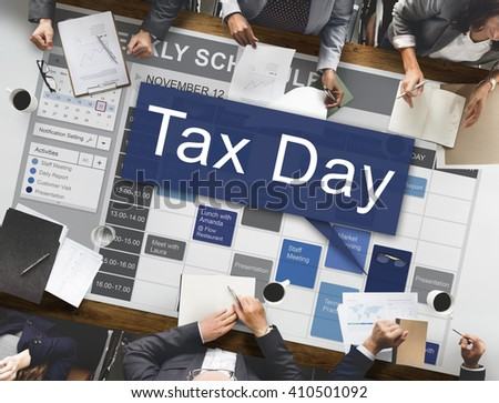 Tax Day Taxation Financial Money Money Concept - stock photo
