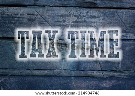 Tax Time Concept text on background - stock photo