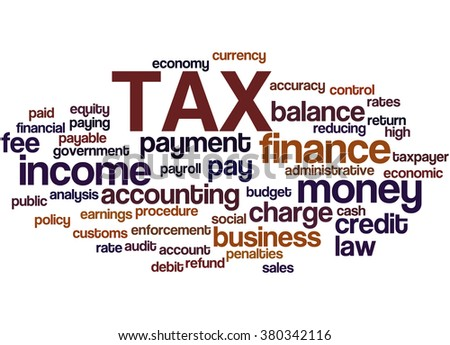 TAX, word cloud concept on white background. - stock photo
