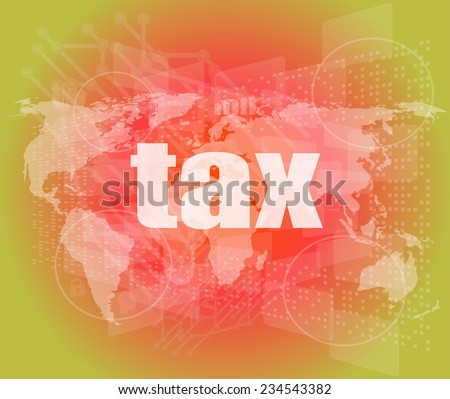 tax word on business digital touch screen - stock photo