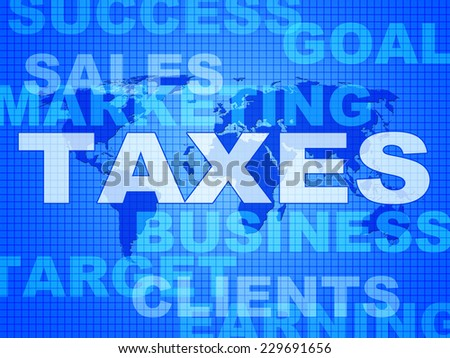 Taxes Words Meaning Duties Company And Taxation
