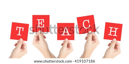 Teach written on cards held by hands - stock photo