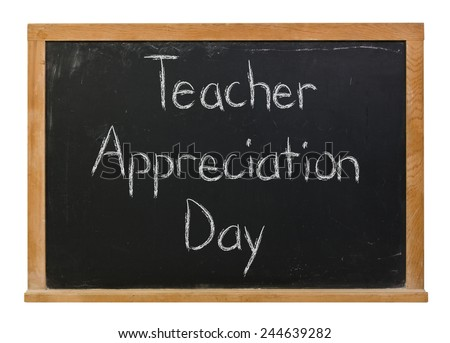 Teacher Appreciation Day written in white chalk on a black wood frame chalkboard isolated on white - stock photo