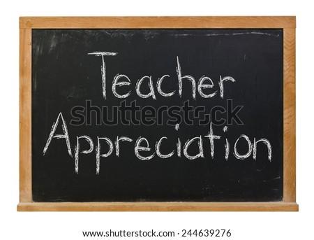 Teacher Appreciation written in white chalk on a black wood frame chalkboard isolated on white - stock photo