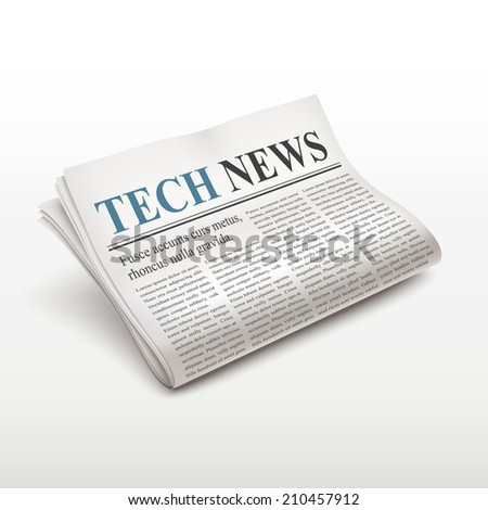 tech news words on newspaper over white background