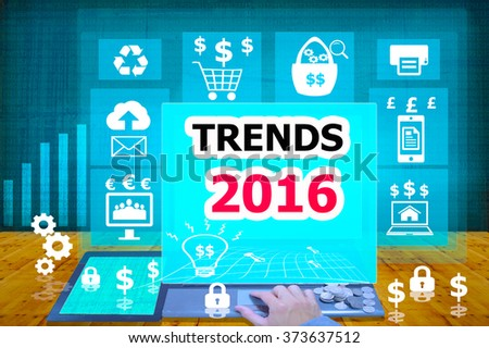 technology and biz concept.select  icon TRENDS 2016  on the virtual display