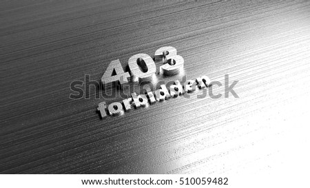 Template for website - Error 403 forbidden message. Metal words on steel background. Lettering for web design and site development. 3D Rendering.