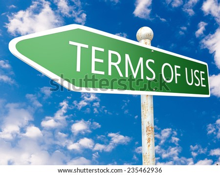 Terms of use - street sign illustration in front of blue sky with clouds. - stock photo